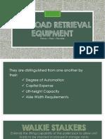 Unit Load Retrieval Equipment