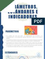 Parámetros, Estandares e Indicadores