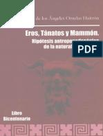 Eros, Tánatos y Mammón Hipótesis Antropopedagógica de La Naturaleza humana - Ana María de los Ángeles Ornelas Huitrón