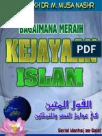 Bagaimana Meraih Kejayaan Islam (Syaikh Muhammad Musa Nashr)