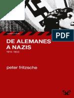 Fritzsche, Peter. - De Alemanes a Nazis [EPL] [2015]