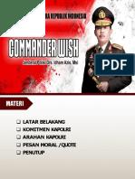 Commander wish kapolri