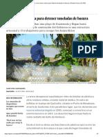 Guatemala_ Una Barrera Casera Para Detener Toneladas de Basura _ Planeta Futuro _ EL PAÍS