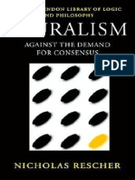 (Clarendon Library of Logic and Philosophy) Nicholas Rescher - Pluralism_ Against the Demand for Consensus (Clarendon Library of Logic and Philosophy)-Oxford University Press (1993).pdf