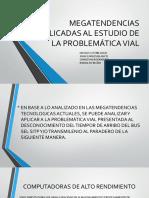 MEGATENDENCIAS APLICADAS AL ESTUDIO DE LA PROBLEMÁTICA VIAL.pptx