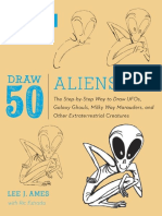Draw 50 Aliens_ the Step-By-Step Way to Draw UFOs, Galaxy Ghouls, Milky Way Marauders, And Other Extraterrestrial Creatures ( PDFDrive.com )