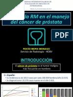 Papel de La RM en El Manejo Del Cáncer de Próstata