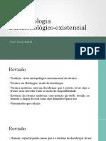 Aula 7 - FEH III - Psicopatologia Fenomenológico-existencial