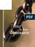 Briser La Force Dominante