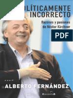 Politicamente Incorrecto. Razon - Alberto Fernandez