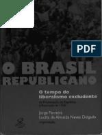 FERREIRA, Jorge; DeLGADO, Lucilia de Almeida Neves. O Brasil Republicano, Vol. 1