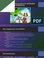 PRODUCTOS BIOTECNOLÓGICOS OBTENIDOS DE MICROBIOS EXTREMÓFILOS