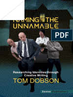 (Bold Visions in Educational Research) Tom Dobson (Auth.)-Naming the Unnamable_ Researching Identities Through Creative Writing-SensePublishers (2014)