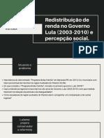 Redistribuição de Renda nos Governos Lula (2003-2010) e Percepção Social.5