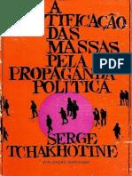 Serge Tchakhotine - A Violação das Massas pela Propaganda Política ou A Mistificação das Massas pela Propaganda Política-Civilização Brasileira (1952)