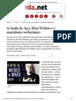 A Jaula de Aço, Max Weber e o Marxismo Weberiano _ Esquerda
