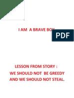 I AM  A BRAVE BOY