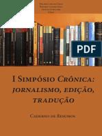 I Simposio Cronica - Jornalismo, Edicao, Traducao - Caderno de Resumos
