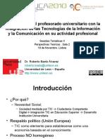 ticEDUCA2010_Satisfacción del profesorado universitario con la integración de las Tecnologías de la Información y la Comunicación en su actividad profesional