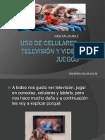 Uso de Celulares, Televisión y Video Juegos
