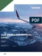 ULD HANDLING MANUAL (UHM) Version 14.1 April 2018 UHM. Unilode Aviation Solutions