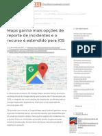 Maps Ganha Mais Opções de Reporte de Incidentes e o Recurso é Estendido Para IOS
