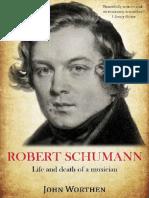 [John_Worthen]_Robert_Schumann__Life_and_Death_of_(z-lib.org).epub.pdf
