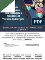 Respuesta Inmunológica, Neuroendocrina y Metabólica Al Trauma Quirúrgico