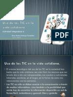 Uso de las TIC en la vida cotidiana.pptx