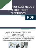 ACCESORIOS ELECTRICOS E INTERRUPTORES ELECTRICOS