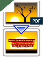 Daily War of Non-science Dark Energy Against Higgs & Einstein