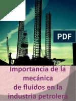 86704439-importancia-de-la-mecanica-de-fluidos-en-la-industria-petrolera.pptx