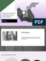 A TEORIA DO DESENVOLVIMENTO PSICOSSOCIAL DE ERIK ERIKSON.pptx