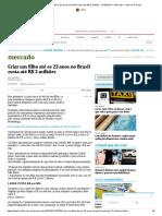 Criar um filho até os 23 anos no Brasil custa até R$ 2 milhões - 27_02_2013 - Mercado - Folha de S.Paulo.pdf