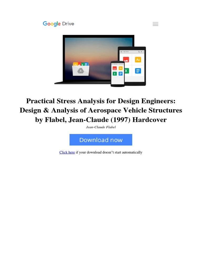 Practical Stress Analysis For Design Engineers Design Analysis Of Aerospace Vehicle Structures By Flabel Jean Claude 1997 Hardcover Books