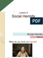 Social Hermits