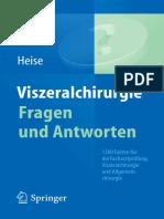 Prof. Dr. Michael Heise (eds.)-Viszeralchirurgie Fragen und Antworten_ 1200 Fakten für die Facharztprüfung Viszeralchirurgie und Allgemeinchirurgie-Springer-Verlag Berlin Heidelberg (2015).pdf