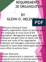 Basic Requirements for Good Organization Glenn O. Mlendez