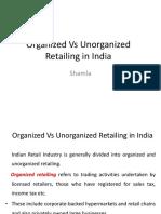 Topic 6- Organized vs Unorganized Retailing in India