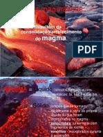 Rochas magmáticas  Resultam da consolidação/arrefecimento do magma.