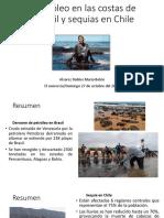 Petróleo en las costas de Brasil y sequias en Chile