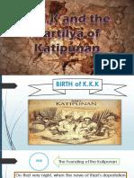 The K.K.K and Kartilya