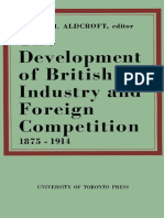Derek H. Aldcroft - The Development of British Industry and Foreign Competition, 1875–1914-University of Toronto Press (2018)