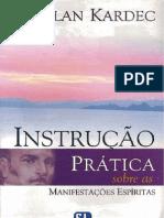 Allan Kardec - Instruções Práticas Sobre as Manifestação Mediúnicas [Formato A6]