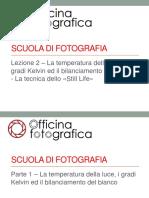 04 - Temperatura Luce - Gradi Kelvin -Bilanciamento Bianco - Still Life