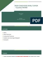 Radiografi Pada Diagnosis Awal Tumor Tulang Primer.pptx