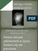 Śmierć mózgu i etyka - rekonstrukcja sporu