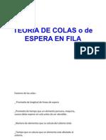 TEORÍA DE COLAS o de ESPERA EN FILA