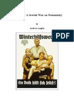 Feminism-A Jewish War on Femininity (Andrew Anglin)