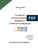 Customer ship Management in Retail Sector (Big Bazar)